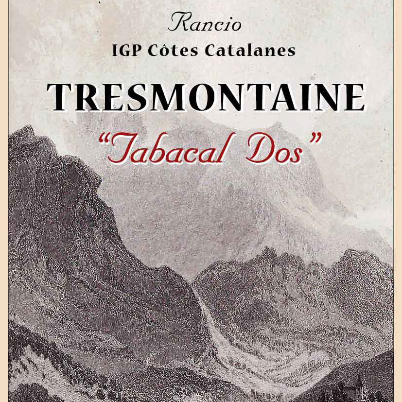 Tresmontaine 'Tabacal Dos' Rancio